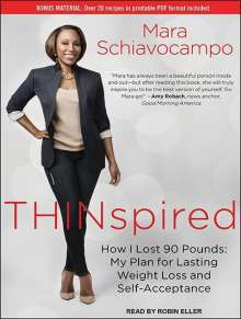 Mara Schiavocampo: Thinspired: How I Lost 90 Pounds: My Plan for Lasting Weight Loss and Self-Acceptance, CD