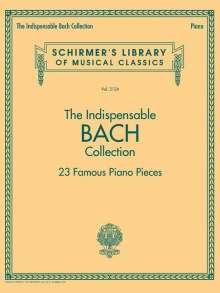 Johann Sebastian Bach: The Indispensable Bach Collection - 23 Famous Piano Pieces, Noten