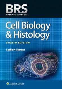 Leslie P. Gartner: BRS Cell Biology and Histology (Board Review Series), Buch