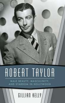 Gillian Kelly: Robert Taylor, Buch
