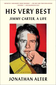 Jonathan Alter: His Very Best: Jimmy Carter, a Life, Buch