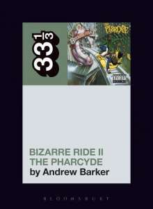 Andrew Barker (Independent Scholar, USA): The Pharcyde's Bizarre Ride II the Pharcyde, Buch