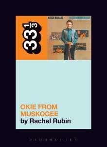 Rachel Lee Rubin (University of Massachusetts Boston, USA): Merle Haggard's Okie from Muskogee, Buch