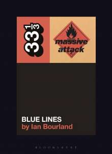 Ian Bourland: Massive Attack's Blue Lines, Buch
