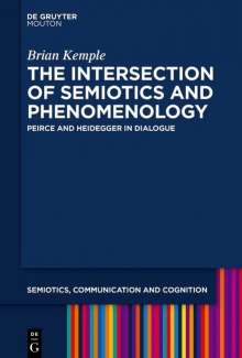 Brian Kemple: The Intersection of Semiotics and Phenomenology, Buch