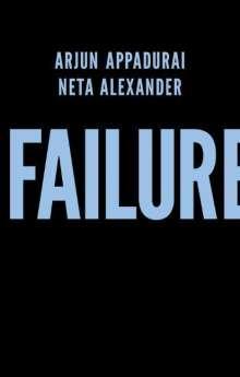 Arjun Appadurai: Failure, Buch