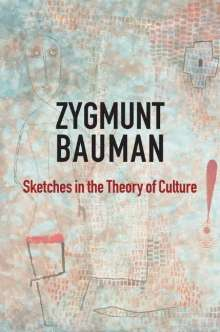 Zygmunt Bauman: Sketches in the Theory of Culture, Buch