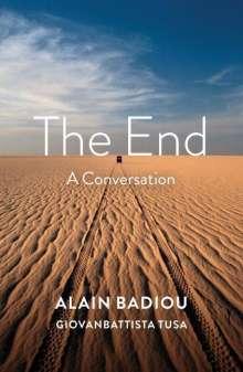 Alain Badiou: The End: A Conversation, Buch