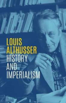 Louis Althusser: History and Imperialism, Buch