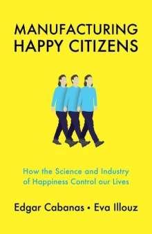 Edgar Cabanas: Manufacturing Happy Citizens, Buch