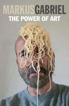 Markus Gabriel: The Power of Art, Buch