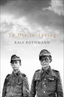 Ralf Rothmann: To Die in Spring, Buch