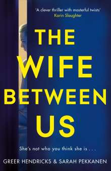 Greer Hendricks: The Wife Between Us, Buch