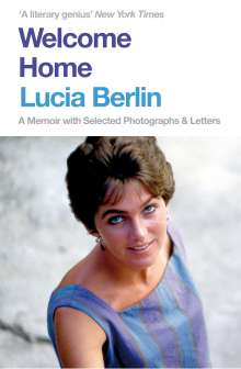 Lucia Berlin: Welcome Home, Buch
