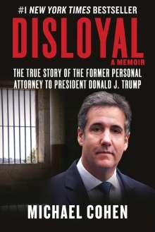 Michael Cohen: Disloyal: A Memoir, Buch