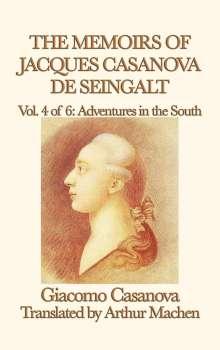 Giacomo Casanova: The Memoirs of Jacques Casanova de Seingalt Vol. 4 Adventures in the South, Buch