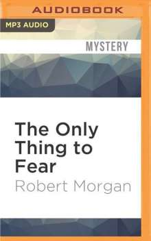 Robert Morgan: The Only Thing to Fear, MP3-CD