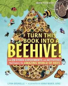 Lynn Brunelle: Turn This Book Into a Beehive!, Buch