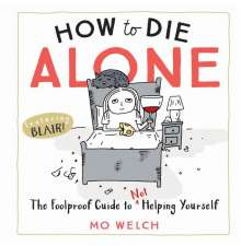 Mo Welch: How to Die Alone, Buch