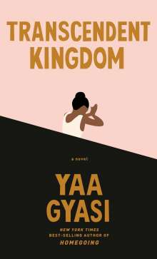 Yaa Gyasi: Transcendent Kingdom, Buch