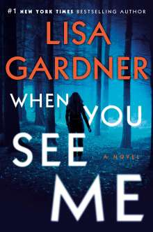 Lisa Gardner: When You See Me, Buch