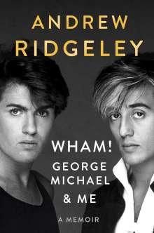 Andrew Ridgeley: Wham!, George Michael and Me: A Memoir, Buch