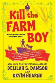 Kevin Hearne: Kill the Farm Boy: The Tales of Pell, Buch