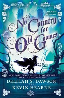 Kevin Hearne: No Country for Old Gnomes: The Tales of Pell, Buch