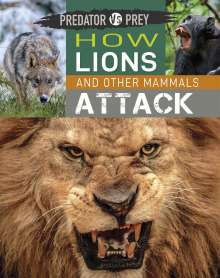 Tim Harris: Predator vs Prey: How Lions and other Mammals Attack, Buch