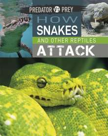 Tim Harris: Predator vs Prey: How Snakes and other Reptiles Attack, Buch