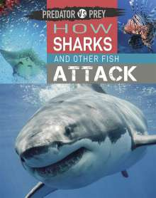 Tim Harris: Predator vs Prey: How Sharks and other Fish Attack, Buch