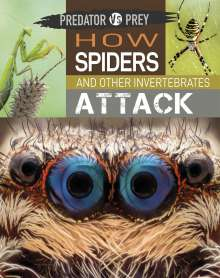 Tim Harris: Predator vs Prey: How Spiders and other Invertebrates Attack, Buch