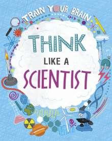 Alex Woolf: Train Your Brain: Think Like A Scientist, Buch