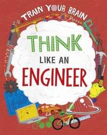 Alex Woolf: Train Your Brain: Think Like an Engineer, Buch