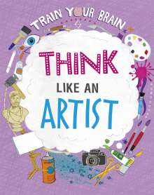 Alex Woolf: Train Your Brain: Think Like an Artist, Buch
