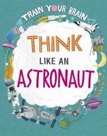 Alex Woolf: Train Your Brain: Think Like an Astronaut, Buch