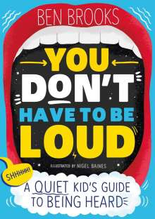 Ben Brooks: You Don't Have to be Loud, Buch
