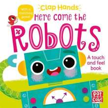 Pat-a-Cake: Clap Hands: Here Come the Robots, Buch