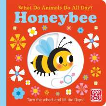 Pat-a-Cake: What Do Animals Do All Day?: Honeybee, Buch