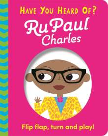 Pat-a-Cake: Have You Heard Of?: RuPaul Charles, Buch