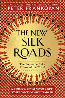 Peter Frankopan: The New Silk Roads, Buch