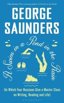 George Saunders: A Swim in a Pond in the Rain, Buch