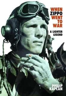 Philip Kaplan: When Zippo Went to War: A Lighter Legend, Buch