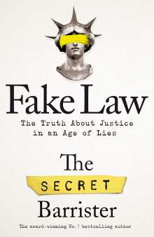 The Secret Barrister: Fake Law, Buch