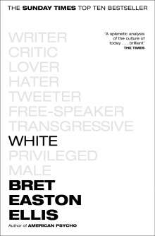 Bret Easton Ellis: White, Buch