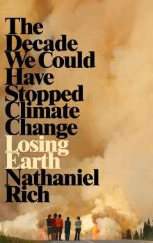 Nathaniel Rich: Losing Earth, Buch