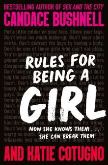 Candace Bushnell: Rules for Being a Girl, Buch