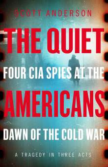 Scott Anderson: The Quiet Americans, Buch