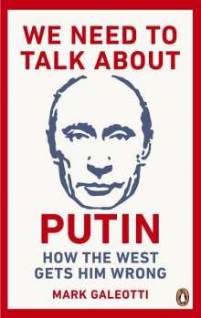 Mark Galeotti: We Need to Talk About Putin, Buch