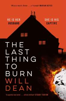 Will Dean: The Last Thing to Burn, Buch